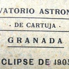 Livros antigos: OBSERVATORIO ASTRONÓMICO DE CARTUJA - GRANADA - ECLIPSE DE 1905 - EN CARRIÓN DE LOS CONDES. Lote 26350015