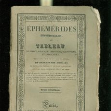 Libros antiguos: EPHEMERIDES UNIVERSELLES, OU TABLEAU RELIGIEUX, POLITIQUE... 13 TOMOS. PARIS. 21X14. 1828. . Lote 28187139