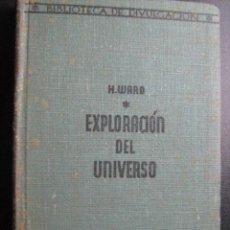 Libros antiguos: EXPLORACIÓN DEL UNIVERSO. WARD, H. 1931. Lote 28418170