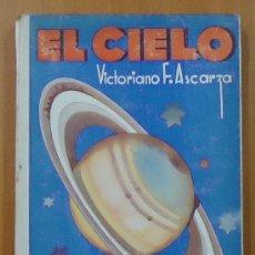 Libros antiguos: EL CIELO. NOCIONES DE ASTRONOMÍA POPULAR. VICTORIANO F. ASCARZA. MAGISTERIO ESPAÑOL 1935. Lote 29109233