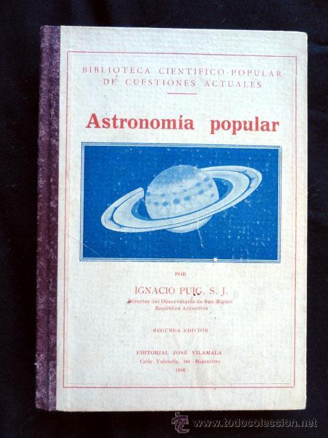 ASTRONOMIA POPULAR, POR IGANCIO PUIG, 1936. (Libros Antiguos, Raros y Curiosos - Ciencias, Manuales y Oficios - Astronomía)
