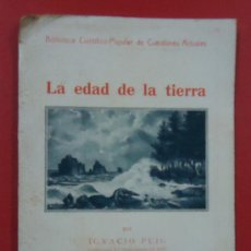 Libros antiguos: LA EDAD DE LA TIERRA. IGNACIO PUIG.EDITORIAL JOSÉ VILAMALA 1934.. Lote 29901230