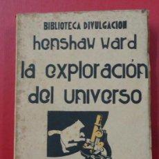 Libros antiguos: LA EXPLORACIÓN DEL UNIVERSO. HENSHAW WARD. M. AGUILAR 1931.. Lote 30870985