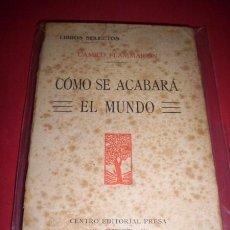 Libros antiguos: FLAMMARION, CAMILO - CÓMO SE ACABARÁ EL MUNDO. Lote 33943470