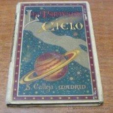 Libros antiguos: LAS MARAVILLAS DEL CIELO Ó LA CIENCIA ASTRONÓMICA... GÁLVEZ ENCINAR, ROQUE. ED. SATURNINO CALLEJA. . Lote 34341258