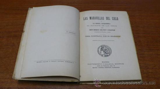 Libros antiguos: LAS MARAVILLAS DEL CIELO Ó LA CIENCIA ASTRONÓMICA... GÁLVEZ ENCINAR, ROQUE. ED. SATURNINO CALLEJA. - Foto 2 - 34341258
