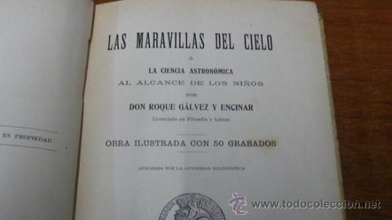 Libros antiguos: LAS MARAVILLAS DEL CIELO Ó LA CIENCIA ASTRONÓMICA... GÁLVEZ ENCINAR, ROQUE. ED. SATURNINO CALLEJA. - Foto 3 - 34341258