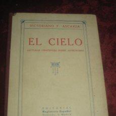 Libros antiguos: EL CIELO.. LECTURAS CIENTIFICAS SOBRE ASTRONOMIA POR VICTORIANO F. ASCARZA 1931. Lote 34380808
