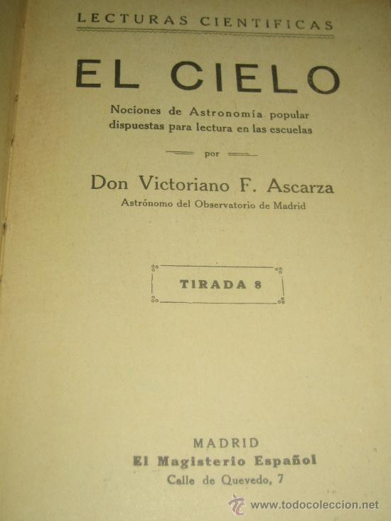 Libros antiguos: EL CIELO.. LECTURAS CIENTIFICAS SOBRE ASTRONOMIA POR VICTORIANO F. ASCARZA 1931 - Foto 3 - 34380808