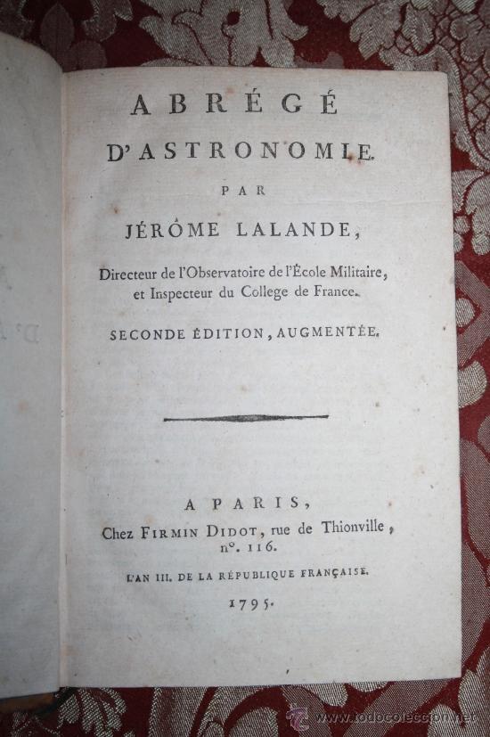 5900 - ABRÉGÉ D'ASTRONOMIE. JÉROME LALANDE. PARIS CHEZ FIRMIN DIDOT - 1795 (Libros Antiguos, Raros y Curiosos - Ciencias, Manuales y Oficios - Astronomía)