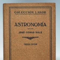 Libros antiguos: ASTRONOMÍA JOSÉ COMAS SOLÁ EDITORIAL LABOR 1933 3ª EDICIÓN. Lote 36767524