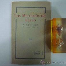 Libros antiguos: LOS MISTERIOS DEL CIELO. POR A. GUILLEMIN. BIBLIOTECA GERMEN 1. APROX. 1930.. Lote 36774854