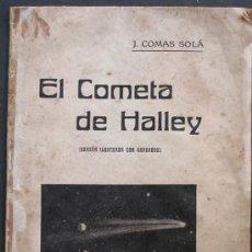 Libros antiguos: EL COMETA DE HALLEY. SU REAPARICIÓN EN 1910. J. COMA SOLÀ. Lote 36849487