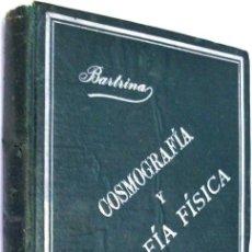 Libros antiguos: 1901. NOCIONES DE COSMOGRAFÍA Y GEOGRAFÍA FÍSICA. BARTRINA Y CAPELLA. ASTRONOMÍA. COSMOLOGÍA.. Lote 37379985
