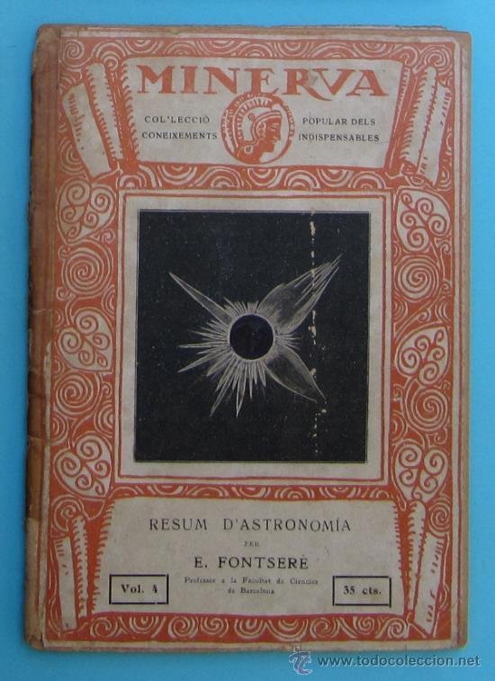 MINERVA. VOLUM IV. RESUM D'ASTRONOMÍA. PER E. FONTSERÈ. (Libros Antiguos, Raros y Curiosos - Ciencias, Manuales y Oficios - Astronomía)