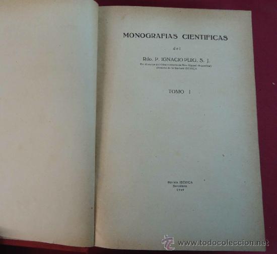MONOGRAFIAS CIENTIFICAS. IGNACIO PUIG. TOMO I. 1949. BARCELONA. (Libros Antiguos, Raros y Curiosos - Ciencias, Manuales y Oficios - Astronomía)