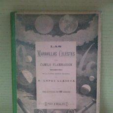 Libros antiguos: CAMILO FLAMMARION. LAS MARAVILLAS CELESTES. 1896. Lote 38531315