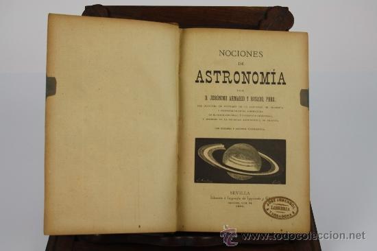 5923- NOCIONES DE ASTRONOMIA. JERONIMO ARMARIO. IMP. DE IZQUIERDO. SEVILLA. 1900. (Libros Antiguos, Raros y Curiosos - Ciencias, Manuales y Oficios - Astronomía)