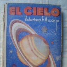 Libros antiguos: V. F. ASCARZA - EL CIELO. NOCIONES DE ASTRONOMÍA PARA LAS ESCUELAS (MAGISTERIO ESPAÑOL, ¿1935?).. Lote 39423458