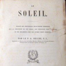 ASTRONOMÍA. A. SECCHI. LE SOLEIL. GAUTHIER-VILLARS. 1870