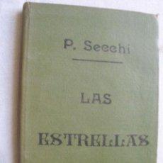 Libros antiguos: LAS ESTRELLAS Y LOS COMETAS. SEECHI, P/ BRIOT, M/ DELAUNAY, M/ TISSERAND, M. 1907. Lote 255946650