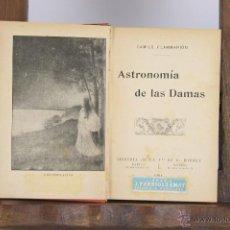 Libros antiguos: 4616- ASTRONOMIA DE LAS DAMAS. CAMILO FLAMMARION. LIB. C. BOURET. 1904.. Lote 43417195