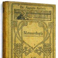 Libros antiguos: METEOROLOGÍA POR AUGUSTO ARCIMIS DE ED. CALPE EN MADRID S/F. Lote 43662764