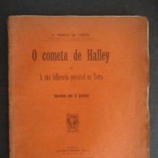 Libros antiguos: PORTUGAL.ASTRONOMIA.'O COMETA DE HALLEY' INFLUENCIA PROVAVEL NA TERRA. A.RAMOS DA COSTA 1910. Lote 43986992