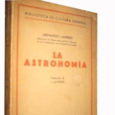 Libros antiguos: LA ASTRONOMIA. LAMBERT ARMANDO. MERCURIO. MADRID. 1927. Lote 3505713