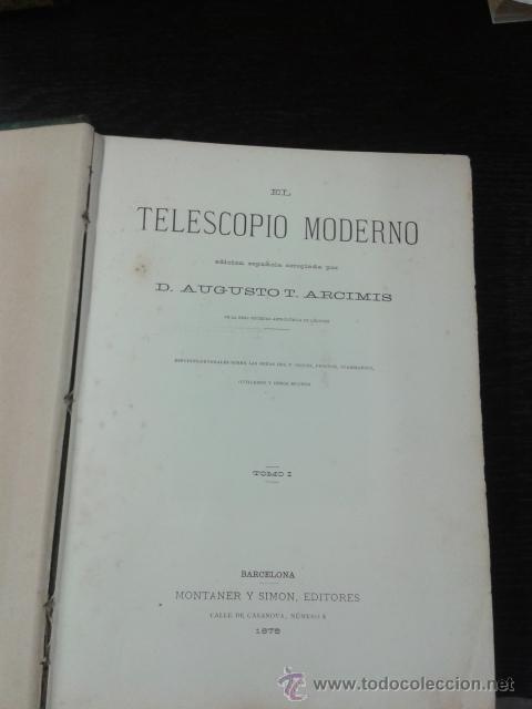 Libros antiguos: EL TELESCOPIO MODERNO, AUGUSTO T ARCIMIS, 1878 - Foto 4 - 44970294