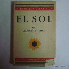 Libros antiguos: GEORGES BRUHAT. EL SOL. ED. MONTANER Y SIMÓN. 1933. OBRA ILUSTRADA. Lote 45218196