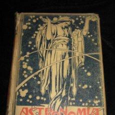 Libros antiguos: ASTRONOMIA POPULAR DESCRIPCION GENERAL DEL CIELO TOMO II - AÑO 1901 - AUGUSTO T. ARCIMIS . Lote 45267237