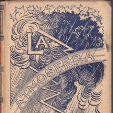 Libros antiguos: LIBRO LA ATMÓSFERA TOMO II POR CAMILO FLAMMARIÓN ED MONTANER Y SIMON EDITORES BARCELONA 1902. Lote 45304773