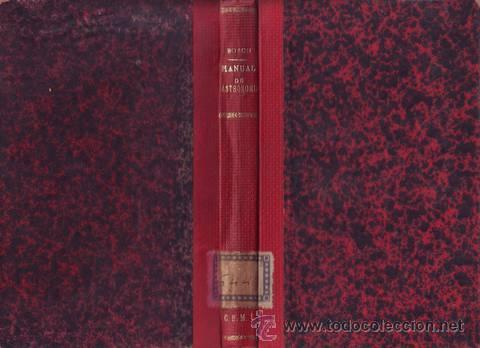 BOSCH, ALBERTO: MANUAL DE ASTRONOMIA POPULAR. 1881 (Libros Antiguos, Raros y Curiosos - Ciencias, Manuales y Oficios - Astronomía)