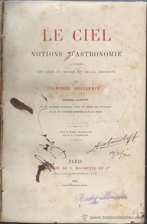 LE CIEL, NOTIONS D´ASTRONOMIE, AMÉDÉE GUILLEMIN, PARIS HACHETTE ET CIE 1865, ILUSTRADA (Libros Antiguos, Raros y Curiosos - Ciencias, Manuales y Oficios - Astronomía)