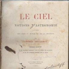 Libros antiguos: LE CIEL, NOTIONS D´ASTRONOMIE, AMÉDÉE GUILLEMIN, PARIS HACHETTE ET CIE 1865, ILUSTRADA. Lote 45609511