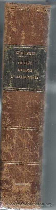 Libros antiguos: LE CIEL, NOTIONS D´ASTRONOMIE, AMÉDÉE GUILLEMIN, PARIS HACHETTE ET CIE 1865, ILUSTRADA - Foto 4 - 45609511