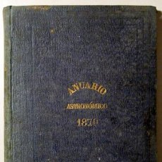 Libros antiguos: ANUARIO ASTRONÓMICO DEL OBSERVATORIO DE MADRID - AÑO X - MADRID 1870. Lote 46450443