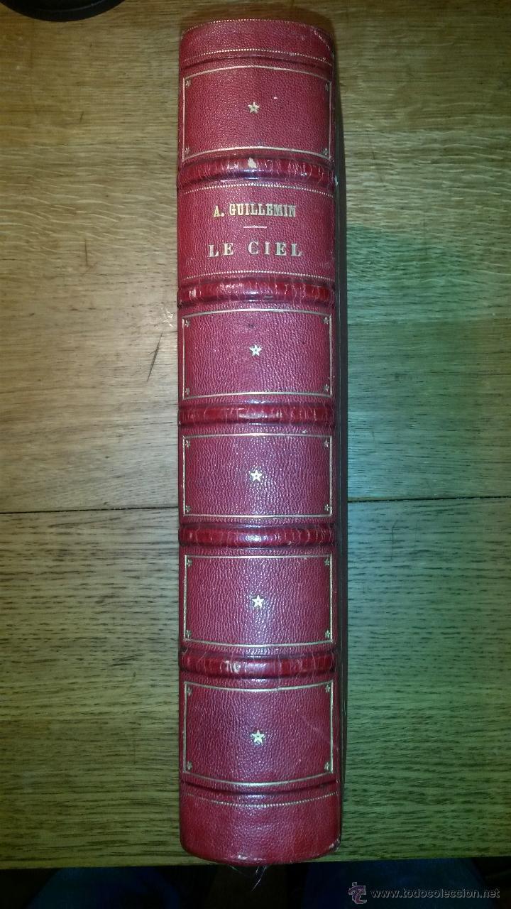 LE CIEL NOTIONS D'ASTRONOMIE. AMEDEE GUILLEMIN, PARIS 1864 (Libros Antiguos, Raros y Curiosos - Ciencias, Manuales y Oficios - Astronomía)