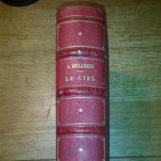 Libros antiguos: LE CIEL NOTIONS D'ASTRONOMIE. AMEDEE GUILLEMIN, PARIS 1864. Lote 46744898