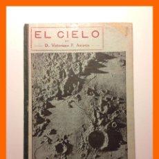 Libros antiguos: EL CIELO. NOCIONES DE ASTRONOMIA POPULAR DISPUESTAS PARA LA LECTURA... - VICTORIANO F. ASCARZA. Lote 47096771