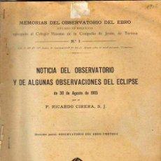 Libros antiguos: NOTICIA DEL OBSERVATORIO Y DE ALGUNAS OBSERVACIONES DEL ECLIPSE DE 30 DE AGOSTO DE 1905.. Lote 26655907
