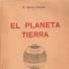 Libros antiguos: GARCÍA FRANCOS, SALVADOR. EL PLANETA TIERRA. ESTUDIOS DE VULGARIZACIÓN ASTRONÓMICA. (1923). Lote 48702413
