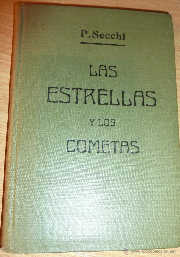 LAS ESTRELLAS Y LOS COMETAS . SECCHI 1907 . 11 GRABADOS 174 PÁG . 15 / 10 CM (Libros Antiguos, Raros y Curiosos - Ciencias, Manuales y Oficios - Astronomía)