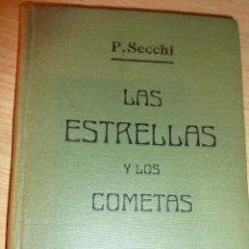 Libros antiguos: LAS ESTRELLAS Y LOS COMETAS . SECCHI 1907 . 11 GRABADOS 174 PÁG . 15 / 10 CM . Lote 49002452