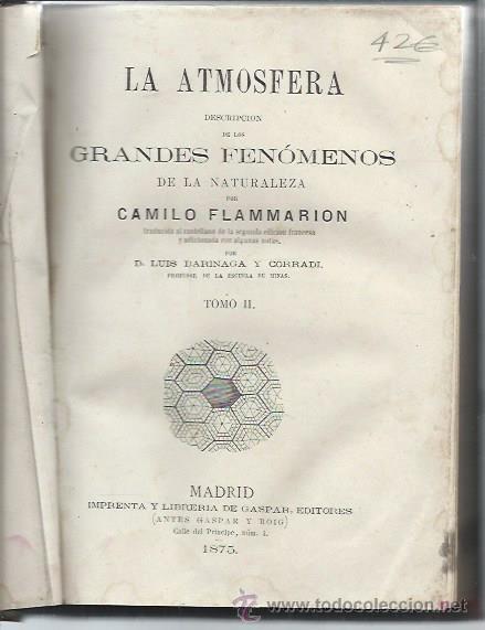 LA ATMÓSFERA, GRANDES FENÓMENOS, FLAMMARION, TM II, MADRID, IMP. Y LIB. GASPAR EDITORES 1875, LEER (Libros Antiguos, Raros y Curiosos - Ciencias, Manuales y Oficios - Astronomía)