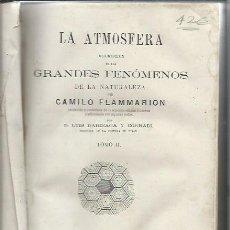 Libros antiguos: LA ATMÓSFERA, GRANDES FENÓMENOS, FLAMMARION, TM II, MADRID, IMP. Y LIB. GASPAR EDITORES 1875, LEER. Lote 49021299