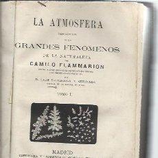 Libros antiguos: LA ATMOSFERA, GRANDES FENÓMENOS DE LA NATURALEZA, CAMILO FLAMMARION, TM I, MADRID GASPAR Y ROIG 1875. Lote 49027177