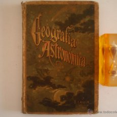 Libros antiguos: VELEZ DE ARAGÓN. GEOGRAFIA ASTRONÓMICA.BELLA EDICIÓN SATURNINO CALLEJA 1903.ILUST.. Lote 50362650