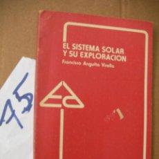 Libros antiguos: EL SISTEMA SOLAR Y SU EXPLORACION - FRANCISCO ANGUITA VIRELLA. Lote 50570858